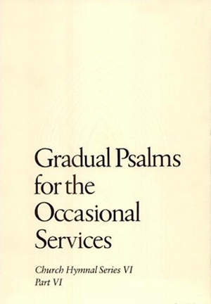 Gradual Psalms for the Occasional Services