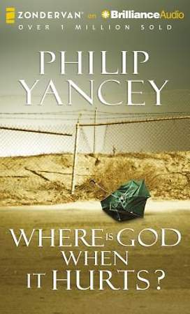 Where Is God When It Hurts? Audiobook