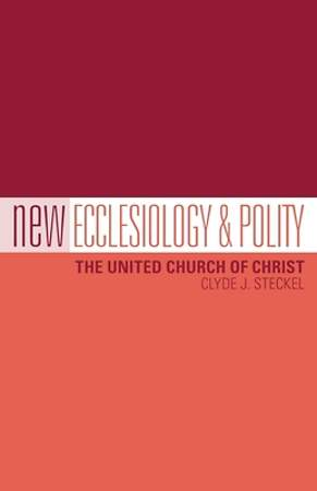 New Ecclesiology & Polity
