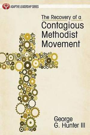 The Recovery of a Contagious Methodist Movement - eBook [ePub]