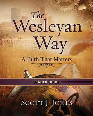 The Wesleyan Way Leader Guide - eBook [ePub]