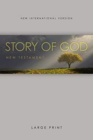 NIV the Story of God New Testament, Large Print