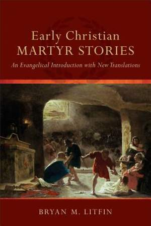Early Christian Martyr Stories [ePub Ebook]