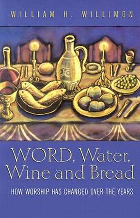 Word, Water, Wine, and Bread