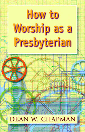 How to Worship as a Presbyterian