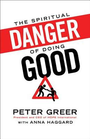 The Spiritual Danger of Doing Good - eBook [ePub]