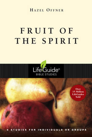LifeGuide Bible Study - Fruit of the Spirit