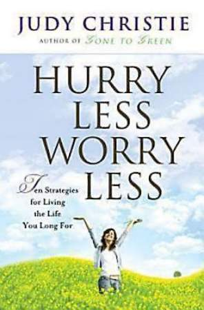 Hurry Less, Worry Less