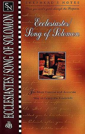 Shepherd's Notes - Ecclesiastes/ Song of Solomon