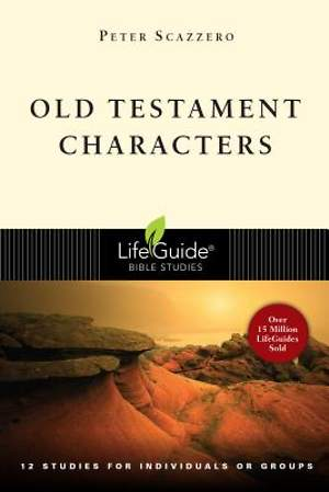 LifeGuide Bible Study - Old Testament Characters