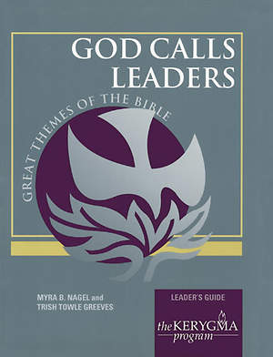 Kerygma - God Calls Leaders Leader`s Guide