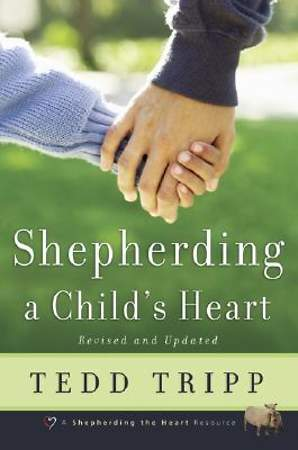 Shepherding a Child`s Heart
