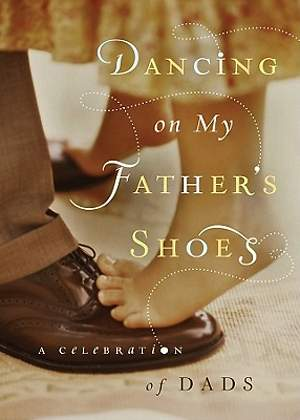Dancing on My Father`s Shoes