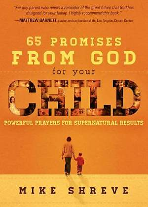 65 Supernatural Promises for Your Child