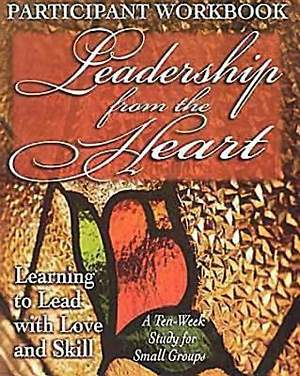 Leadership from the Heart - Participant Workbook