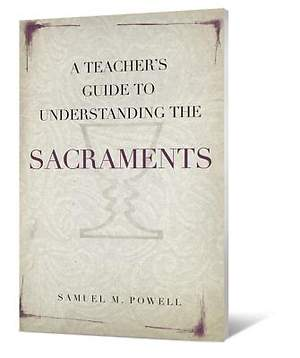 A Teacher`s Guide to Understanding the Sacraments