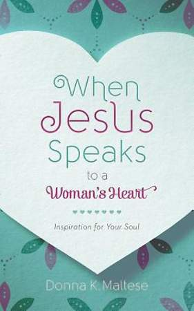 When Jesus Speaks to a Woman's Heart
