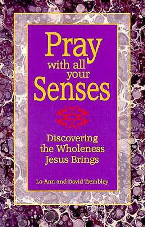 Pray with All Your Senses