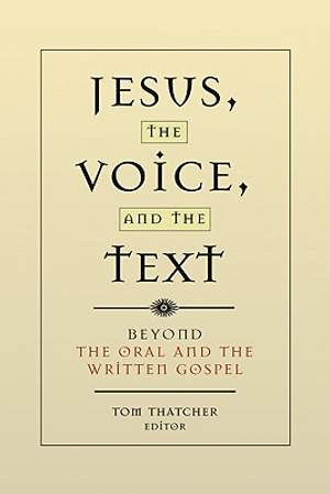 Jesus the Voice and the Text