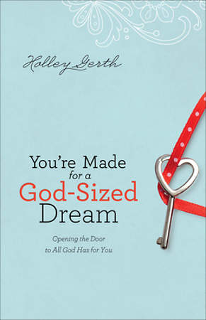 You`re Made for a God-Sized Dream