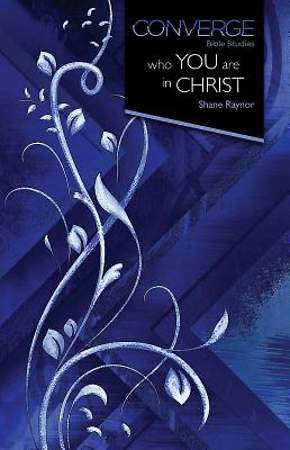 Converge Bible Studies: Who You Are in Christ - eBook [ePub]