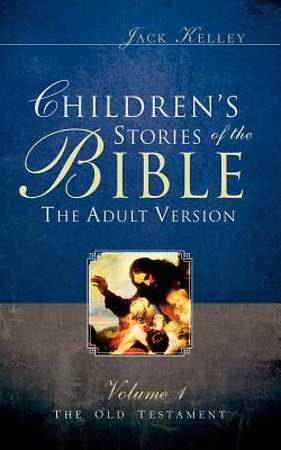 Childrens Stories of the Bible the Adult Version