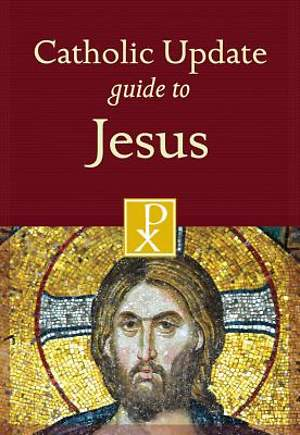 Catholic Update Guide to Jesus