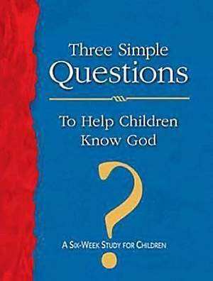 Three Simple Questions for Children Leader`s Guide