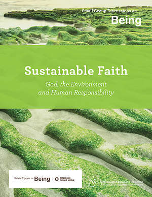 On Being: Sustainable Faith: God, the Environment and Human Responsibility Download