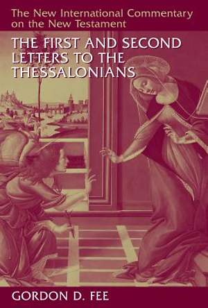New International Commentary on the New Testament - The First and Second Letters to the Thessalonians