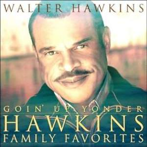 Goin' Up Yonder; Hawkins Family Favorites