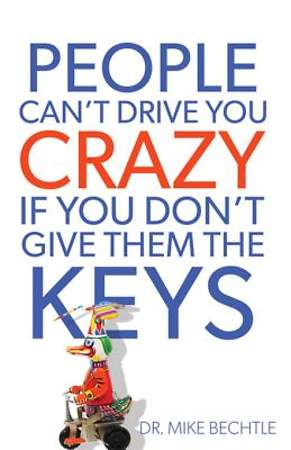 People Can't Drive You Crazy If You Don't Give Them the Keys [ePub Ebook]