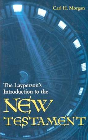 The Layperson`s Introduction to the New Testament