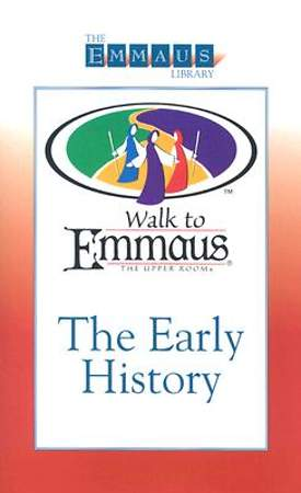 The Emmaus Library Series - An Early History of the Walk to Emmaus