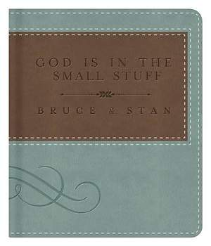 God Is in the Small Stuff Gift Edition