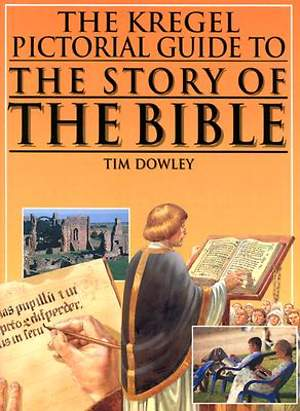 The Kregel Pictorial Guide to the Story of the Bible