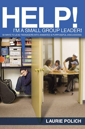 Help! I`m a Small-Group Leader!