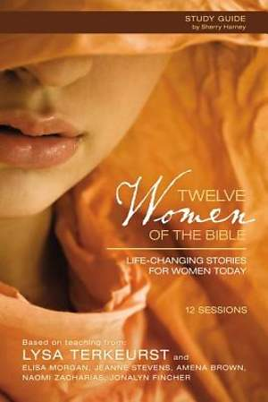Twelve Women of the Bible Participant`s Guide with DVD