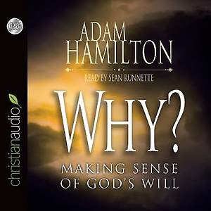 Why? Making Sense of God's Will Audiobook