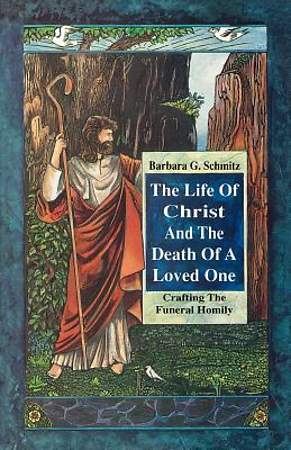 The Life of Christ and the Death of a Loved One