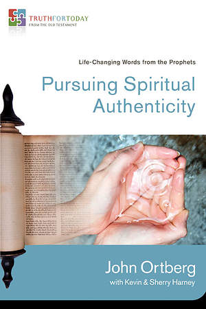 Truth For Today series - Pursuing Spiritual Authenticity