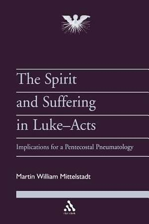 The Spirit and Suffering in Luke-Acts