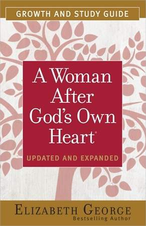 A Woman After God`s Own Heart Growth and Study Guide