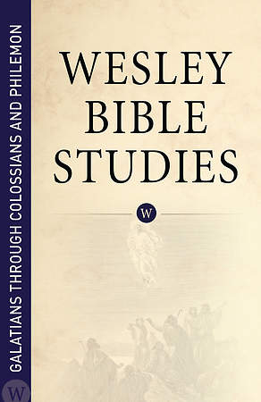 Galatians - Collossians & Philemon - Wesley Bible Studies