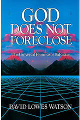 God Does Not Foreclose