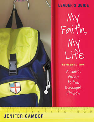 My Faith, My Life, Leader`s Guide Revised Edition
