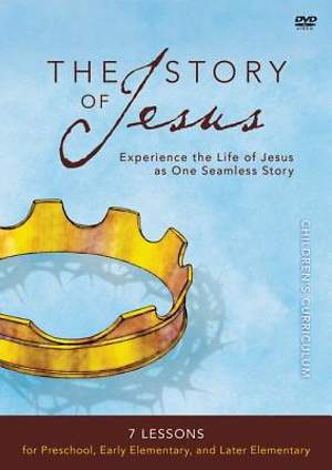 The Story of Jesus for Kids Curriculum