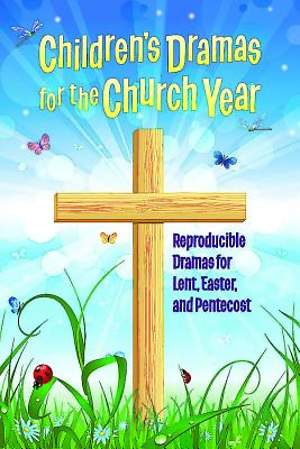 Children`s Dramas for the Church Year