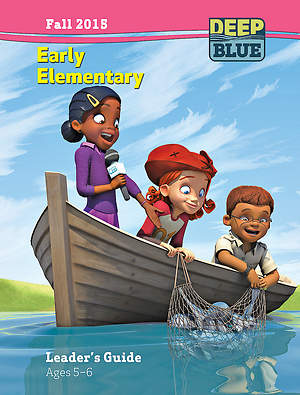 Deep Blue Early Elementary Leader`s Guide Fall 2015