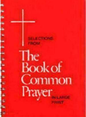 Selections from the Book of Common Prayer in Large Print